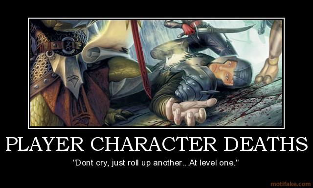 """MORTES DE PERSONAGEM DO JOGADOR: """"Não chore, apenas faça outro... De nível 1."""""""